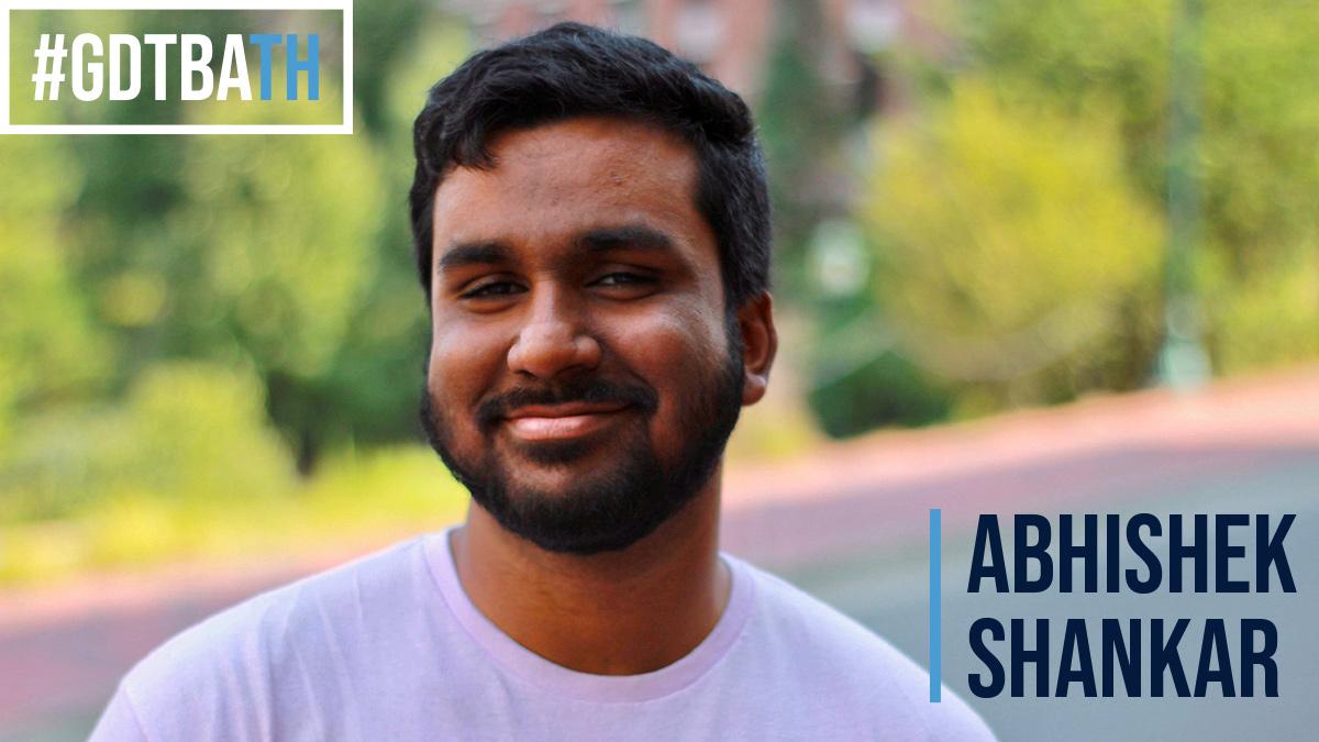 #GDTBATH Abhishek Shankar