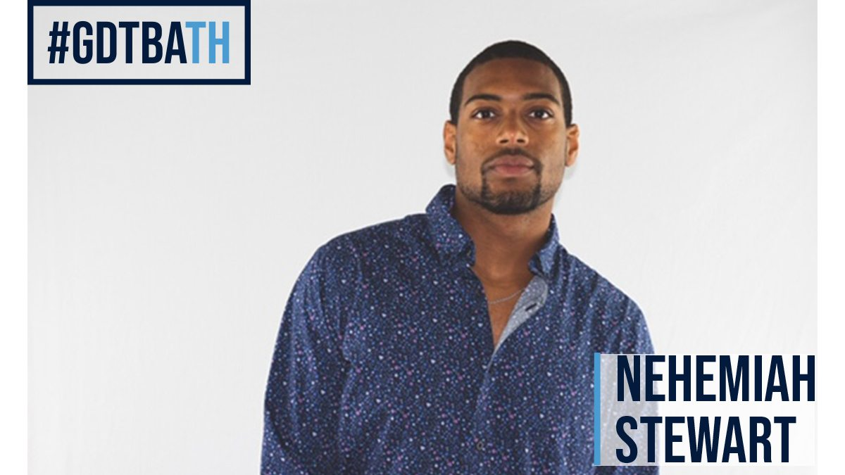 #GDTBATH: Nehemiah Stewart