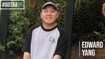 #GDTBATH: Edward Yang